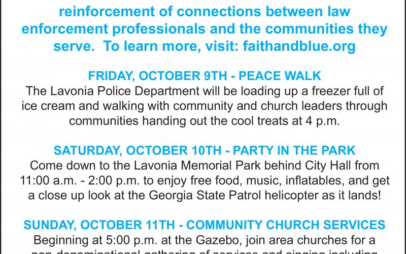 Lavonia will host Faith and Blue Weekend Friday through Sunday. The Lavonia Police Department, Franklin County Sheriff's Office, Lavonia Lions Club, Georgia State Patrol and Georgia Motor Carriers Compliance Division are sponsoring the local event.