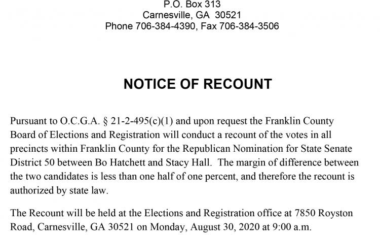 A recount of ballots from the Aug. 11 runoff election for the Republican nomination for State Senate District 50 will be held Monday. The Franklin County Board of Elections and Registration will begin retallying votes in the race Monday at 9 a.m. at the elections office at 7850 Royston Road in Carnesville.